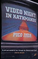 Video Night in Katmandu: And Other Reports from the Not-so-far East