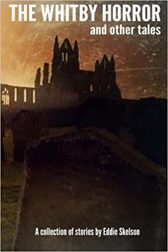 Book The Whitby Horror and other tales