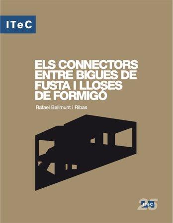 Descargar Libro Els Connectors Entre Bigues De Fusta I Lloses De Formigó Rafael Bellmunt