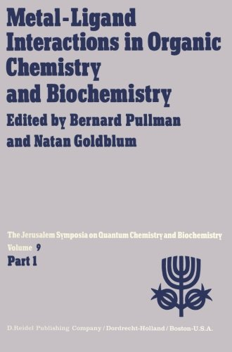 (Metal-Ligand Interactions in Organic Chemistry and Biochemistry: Part 1 Proceedings of the Ninth Jerusalem Symposium on Quantum Chemistry and ... 29th–April 2nd, 1976 (Jerusalem)