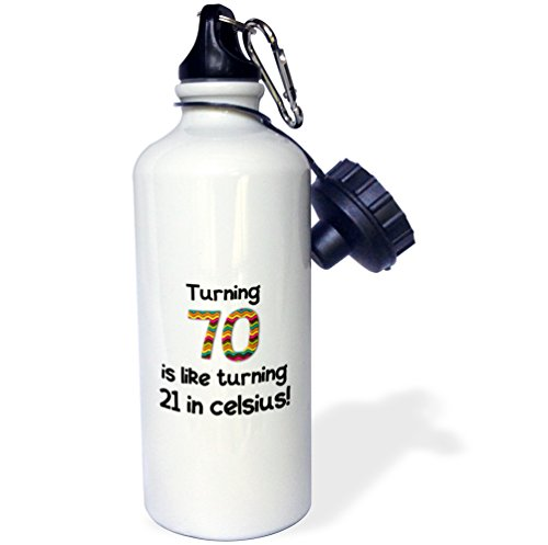 3dRose wb_184965_2 Turning 70 Is Like Turning 21 In Celsius - Humorous 70Th Birthday Gift Sports Water Bottle, 21Oz, Multicolored