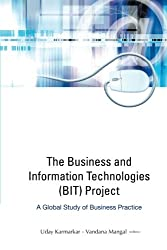 Business And Information Technologies (Bit) Project, The: A Global Study Of Business Practice