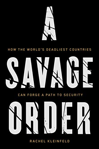 A Savage Order: How the World's Deadliest Countries Can Forge a Path to Security (The Rise And Fall Of Jim Crow Laws)