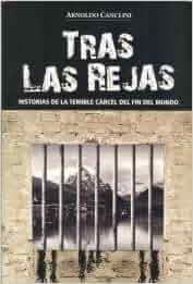 TRAS LAS REJAS . HISTORIAS DE LA TEMIBLE CARCEL DEL FIN DEL MUNDO