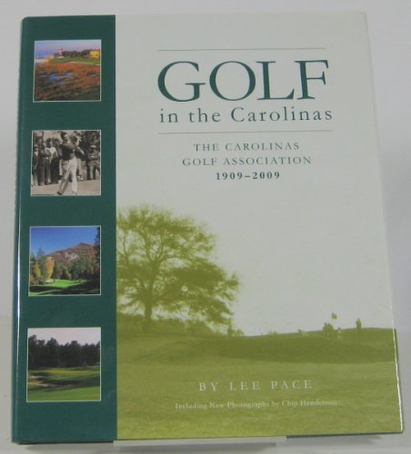 GOLF in the Carolinas: The Carolinas Golf Association 1909-2009 (Centennial Edition)