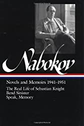Vladimir Nabokov : Novels and Memoirs 1941-1951 : The Real Life of Sebastian Knight, Bend Sinister, Speak, Memory (Library of America)