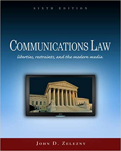 Communications Law Liberties Restraints and the Modern Media Wadsworth Series in Mass Communication and Journalism
