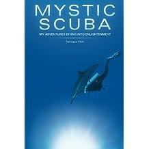 Mystic SCUBA: My Adventures Diving Into Enlightenment