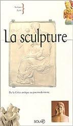 La sculpture : De la Grèce antique au postmodernisme