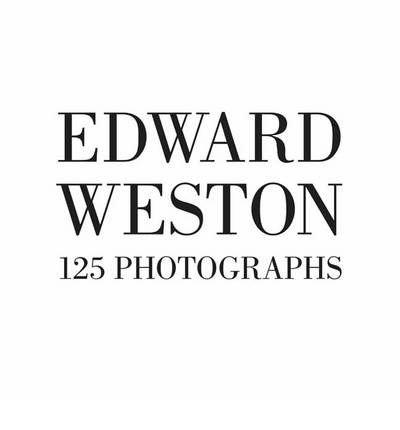 edward weston 125 photographs - 5