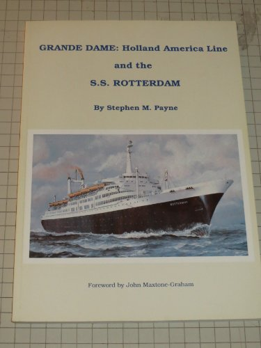 Grande Dame: Holland America Line and the S.S. Rotterdam - Holland America Line