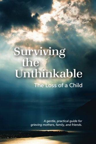(Surviving the Unthinkable: The Loss of a Child)