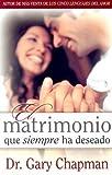 Matrimonio que siempre ha deseado (Spanish Edition)