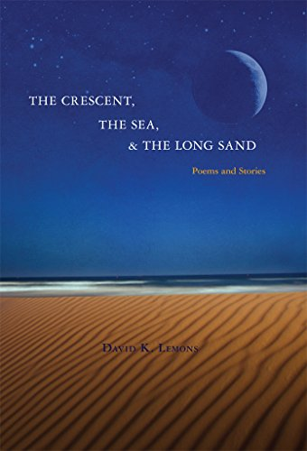 The Crescent, The Sea, The Long Sand: Poems and Stories
