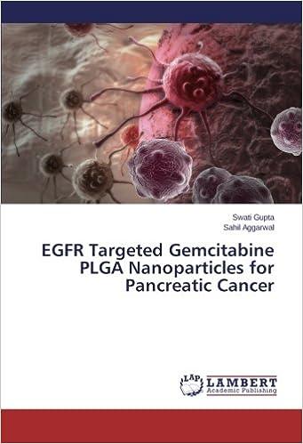 EGFR Targeted Gemcitabine PLGA Nanoparticles for Pancreatic Cancer