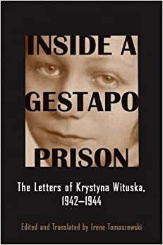Book Inside a Gestapo Prison: The Letters of Krystyna Wituska, 1942-1944