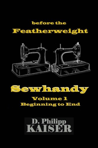 before the Featherweight  Sewhandy  Volume 1  Beginning for sale  Delivered anywhere in USA