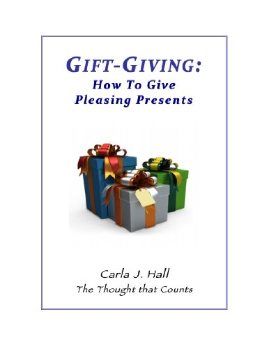 Gift-Giving: How To Give Pleasing Presents (The Thought that Counts Book - Do You How Presents Wrap