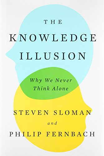 The Knowledge Illusion: Why We Never Think Alone [Steven Sloman - Philip Fernbach] (Tapa Dura)