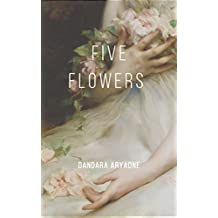 FIVE FLOWERS (English Edition)