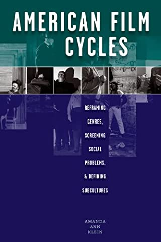 American Film Cycles: Reframing Genres, Screening Social Problems, and Defining Subcultures (Sub Pop Book)