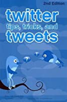 Twitter Tips, Tricks, and Tweets Front Cover