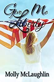 Give Me Liberty: A Clean Romance (Every Little Holiday Book 2)