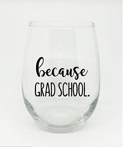 Because Grad School Stemless Wine Glass Perfect Gift for Any Graduate