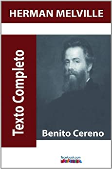 benito cereno by melville Essays and criticism on herman melville's benito cereno - critical essays.