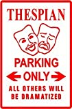THESPIAN PARKING actor play theater sign