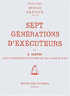 Sept générations d'exécuteurs : mémoires des bourreaux 1688-1847