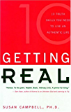 Getting Real: 10 Truth Skills You Need to Live an Authentic Life: The Ten Truth Skills You Need to Live an Authentic…