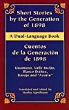 img - for Short Stories by the Generation of 1898/Cuentos de la Generaci n de 1898: A Dual-Language Book (Dover Dual Language Spanish) book / textbook / text book