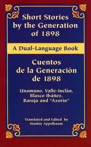 "Short Stories by the Generation of 1898/Cuentos de la Generacion de 1898: A Dual-Language Book (Dover Dual Language Spanish) [Miguel de Unamuno - Ramon del Valle-Inclan - Pio Baroja - Vicente Blasco Ibañez - ""Azorin""] (Tapa Blanda)"