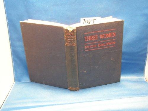 Three Women by Faith Baldwin
