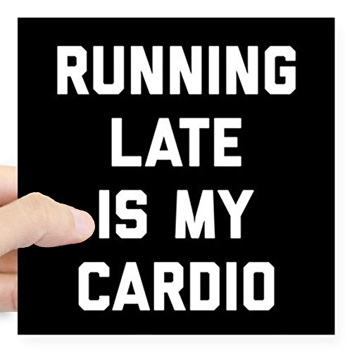"""CafePress Running Late is My Cardio Square Sticker 3"""" X 3 Square Bumper Sticker Car Decal, 3""""x3"""" (Small) or 5""""x5"""" (Large)"""