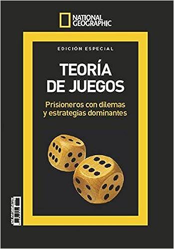 National Geographic. Matemáticas. Teoría de Juegos, Prisioneros con dilemas y estrategias dominantes. Diciembre 2016: Amazon.es: Vv.Aa., Vv.Aa.: Libros
