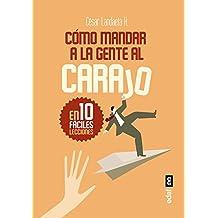 Como mandar a la gente al carajo (Spanish Edition)