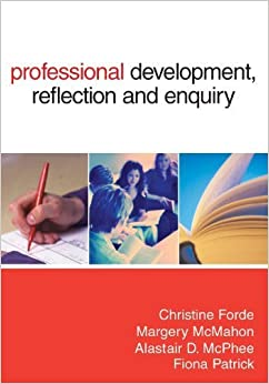 Book Professional Development, Reflection and Enquiry by Forde, Christine, McMahon, Margery, McPhee, Alastair D, Patr (2006)