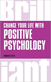 Book Change Your Life with Positive Psychology (Brilliant Business)