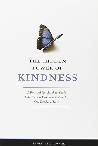 The Hidden Power of Kindness: A Practical Handbook for Souls Who Dare to Transform the World, One Deed at a Time PDF