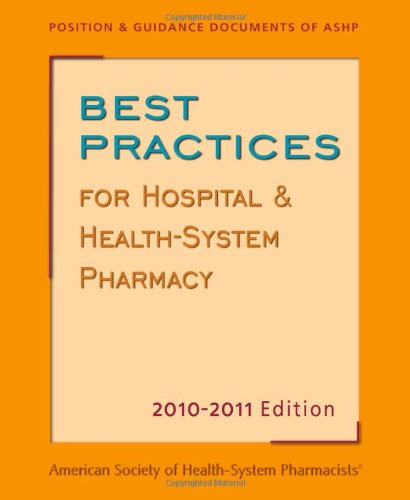 Best Practices for Hospital & Health-System Pharmacy 2010-2011