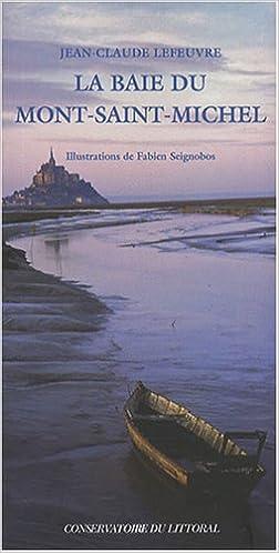 Téléchargez des manuels epub gratuits La baie du Mont-Saint-Michel PDF RTF DJVU 2742775439 by Jean-Claude Lefeuvre