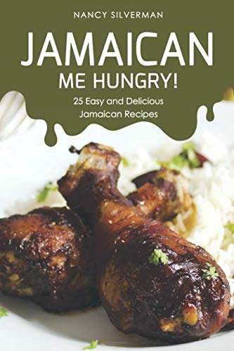 (Jamaican Me Hungry!: 25 Easy and Delicious Jamaican Recipes)