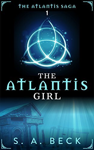 The Atlantis Girl (The Atlantis Saga Book 1)