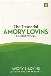 The Essential Amory Lovins: Selected writings