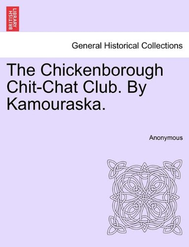 The Chickenborough Chit-Chat Club. By Kamouraska. ebook