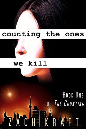 Counting the Ones We Kill: Book One of The Counting