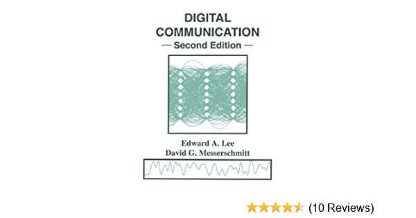 Digital communication edward a lee david g messerschmitt digital communication edward a lee david g messerschmitt 9780792393917 amazon books fandeluxe Images