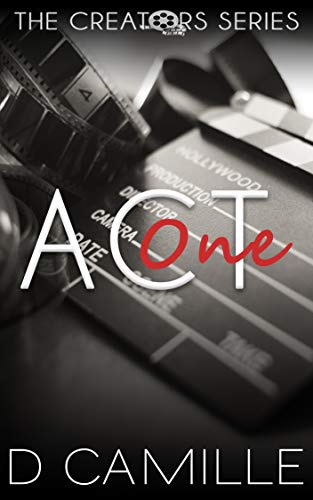 Act One (The Creators Series Book 1)